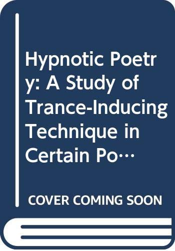 Hypnotic Poetry: A Study of Trance-Inducing Technique: Snyder, Edward D.