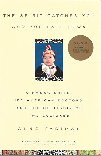 9780374975807: The Spirit Catches You and You Fall Down: A Hmong Child, Her American Doctors and the Collision of Two Cultures