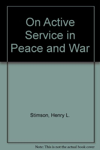 On Active Service in Peace and War: Stimson, Henry L., Bundy, McGeorge