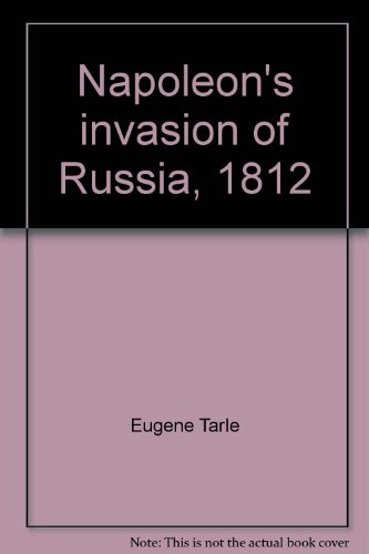 9780374977580: Napoleon's invasion of Russia, 1812 [Textbook Binding] by Eugene Tarle