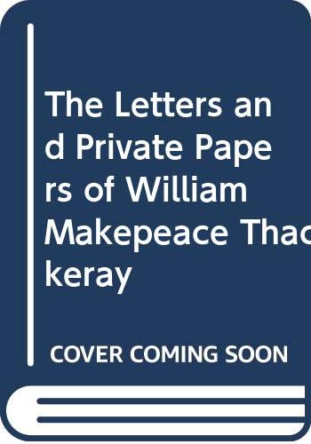 9780374978556: The Letters and Private Papers of William Makepeace Thackeray