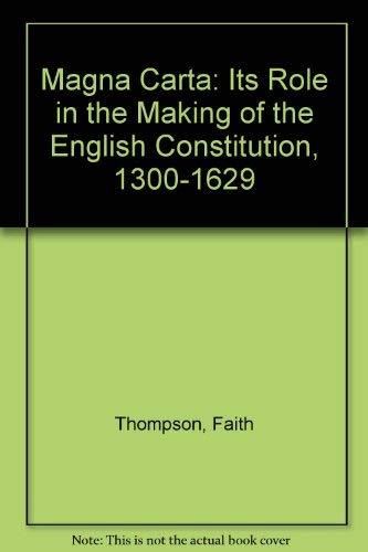 Magna Carta: Its Role in the Making: Faith Thompson