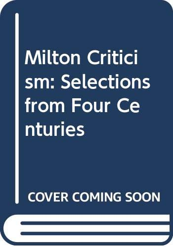 9780374979232: Milton Criticism: Selections from Four Centuries