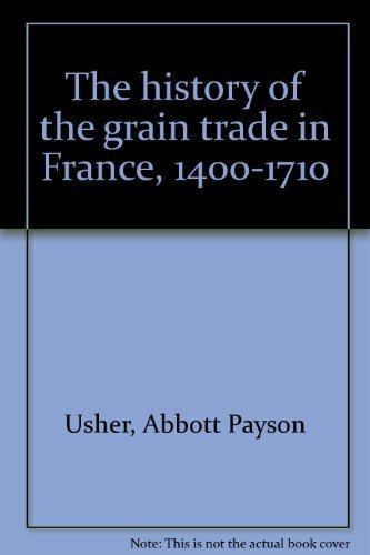 9780374980634: The history of the grain trade in France, 1400-1710