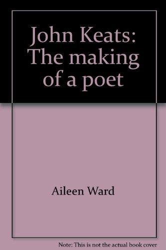 9780374982287: John Keats: The making of a poet