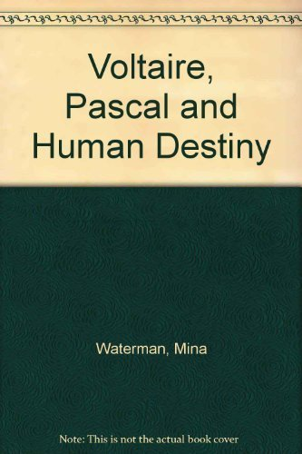 Voltaire, Pascal and Human Destiny: Mina Waterman