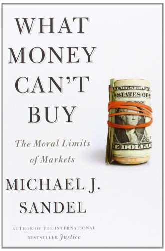 9780374983918: What Money Can't Buy: The Moral Limits of Markets