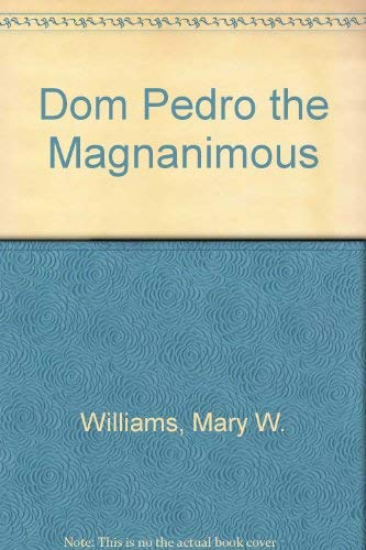 9780374985899: Dom Pedro the Magnanimous, Second Emperor of Brazil
