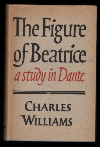 9780374986193: The figure of Beatrice;: A study in Dante
