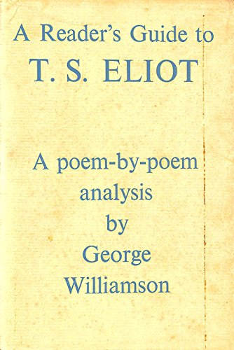9780374986353: A Reader's Guide to T.S. Eliot: A Poem-By-Poem Analysis