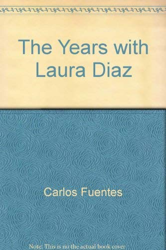 9780374988364: The Years with Laura Diaz
