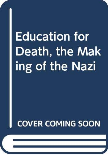 9780374989057: Education for Death, the Making of the Nazi