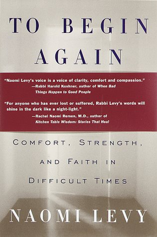 9780375400032: To Begin Again: The Journey Toward Comfort, Strength, and Faith in Difficult Times