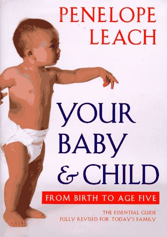 9780375400070: Your Baby and Child: From Birth to Age Five (New Version)
