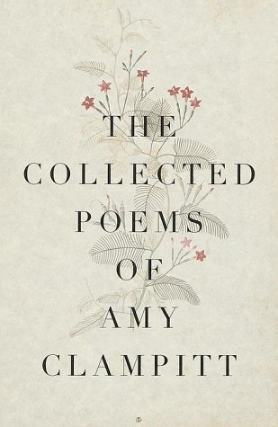 9780375400087: The Collected Poems of Amy Clampitt