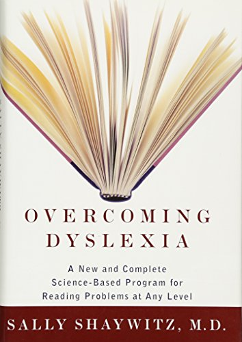 Overcoming Dyslexia: A New and Complete Science-Based: Sally Md Shaywitz
