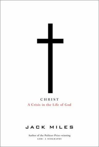 Christ: A Crisis in the Life of God (Signed): Miles, Jack