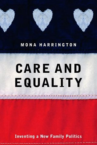 9780375400155: Care and Equality: Inventing a New Family Politics