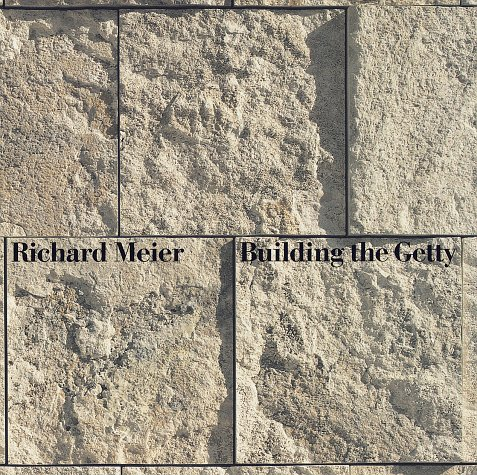 Building The Getty [SIGNED + Photo]: Meier, Richard