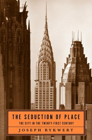 9780375400483: The Seduction of Place: The City in the Twenty First Century