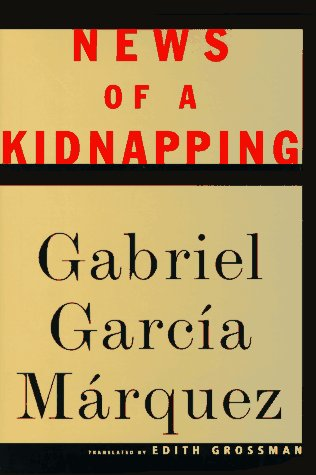 NEWS OF A KIDNAPPING: Garcia Marquez