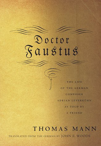Doctor Faustus : The Life of the: Thomas Mann