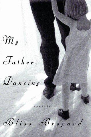 My Father, Dancing: Broyard, Bliss