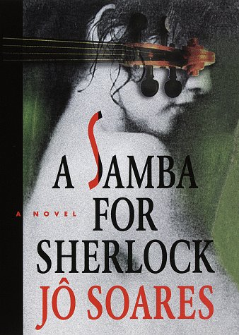 A Samba for Sherlock: Soares, Jo with (Clifford E. Landers, Translator) *SIGNED by author*