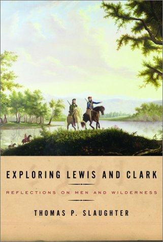 9780375400780: Exploring Lewis and Clark: Reflections on Men and Wilderness (Lewis & Clark Expedition)