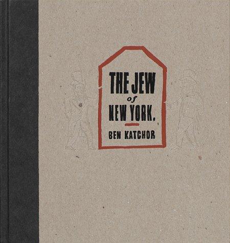 The Jew of New York: Ben Katchor
