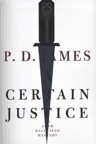 9780375401091: A Certain Justice (Adam Dalgliesh Mystery Series #10)
