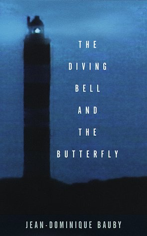 The Diving Bell and the Butterfly: A Memoir of Life in Death: Jean-Dominique Bauby