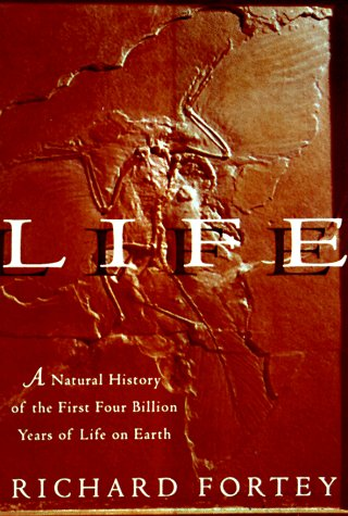 Life: A Natural History of the First: Fortey, Richard