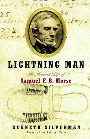 Lightning Man: The Accursed Life of Samuel: Kenneth Silverman