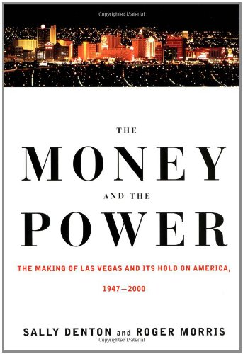 9780375401305: The Money and the Power: The Making of Las Vegas and Its Hold on America, 1947-2000
