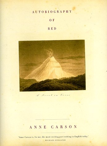 AUTOBIOGRAPHY OF RED: A Novel in Verse: Carson, Anne