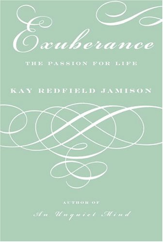 Exuberance: The Passion for Life (Signed First Edition): Kay Redford Jamison