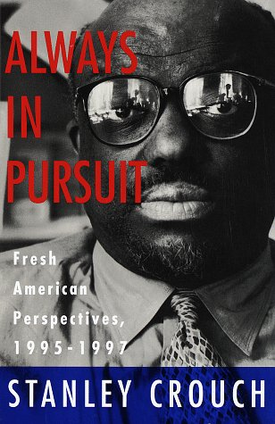 Always in Pursuit Fresh American Perspectives, 1995-1997: CROUCH, Stanley