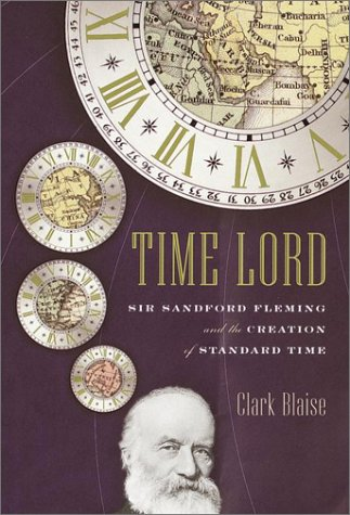 9780375401763: Time Lord : Sir Sandford Fleming and the Creation of Standard Time