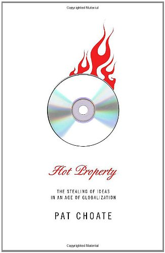 9780375402128: Hot Property: The Stealing of Ideas in an Age of Globalization