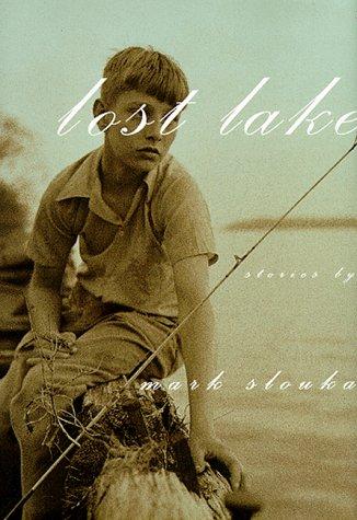 Lost Lake: Stories: Slouka, Mark