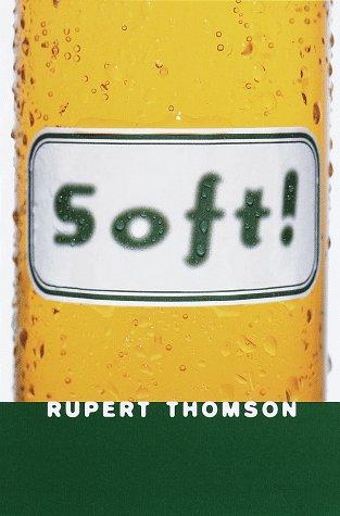 Soft!: Thomson, Rupert