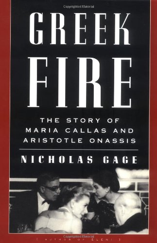 9780375402449: Greek Fire: The Story of Maria Callas and Aristotle Onassis