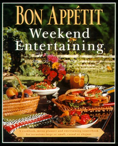 9780375402500: Bon Appetit Weekend Entertaining: A Cookbook, Menu Planner & Entertaining Sourcebook for Occasions Large or Small, Casual or Elegant