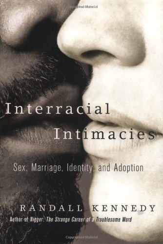 9780375402555: Interracial Intimacies: Sex, Marriage, Identity, and Adoption