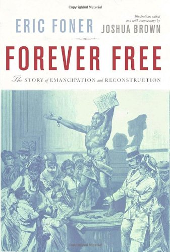 Forever Free: The Story of Emancipation and: Brown, Joshua, Foner,