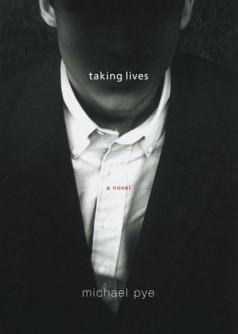 Taking Lives (Signed First Edition): Michael Pye
