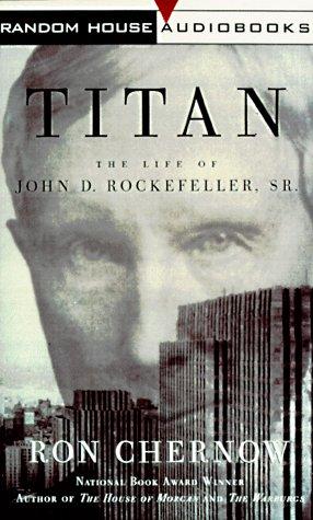 9780375402807: Titan : The Life of John D. Rockefeller, Sr. (Cassette/Abridged)