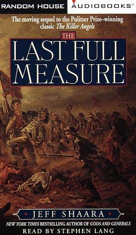 The Last Full Measure: Shaara, Jeff