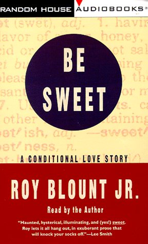 9780375403248: Be Sweet: A Conditional Love Story